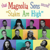 Pop - Magnolia Sons - Stakes Are High