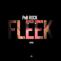 PNB Rock - Fleek