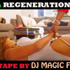 2015 Naija Regeneration MixTape By DJ MAGIC FLOWZ