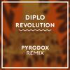 Diplo - Revolution (Pyrodox Remix) [feat. Faustix & Imanos And Kai]
