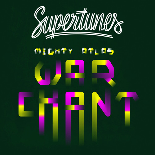 Supertunes #1: Mighty Atlas - Warchant (artwork Rubenst)