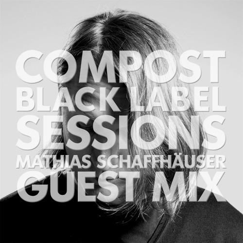 CBLS 314   Compost Black Label Sessions   Mathias Schaffhäuser guest mix