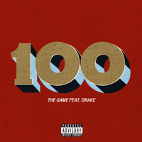 The Game 100 (Ft. Drake) Artwork
