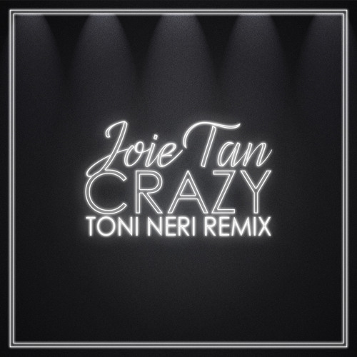Joie Tan - Crazy (Toni Neri Remix)[Remastered]