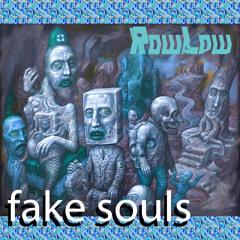 Fake Souls