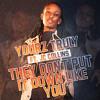 Yourz Truly Featuring JC Collins | They Dont Put It Down Like You