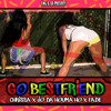 """Go Best Friend!"" by Jo Da Houma Ho x Chrissa SJE x Fade Bully"