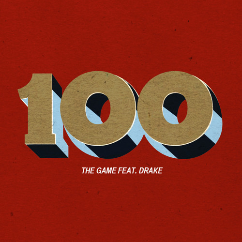 "The Game ""100"" feat. Drake"