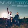 We Are Legends - In Too Deep (Arthur Younger Remix)