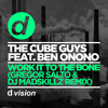 The Cube Guys Feat. Ben Onono – Work It To The Bone (Gregor Salto & DJ Madskillz Remix) [OUT NOW]