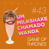 #43 - Game Of Thrones