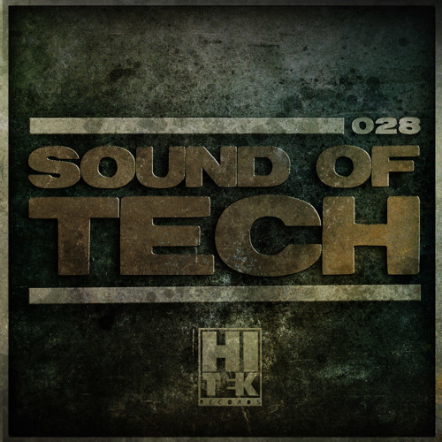 Hi Tek Records Podcast - Sound Of Tech 028 with Highestpoint