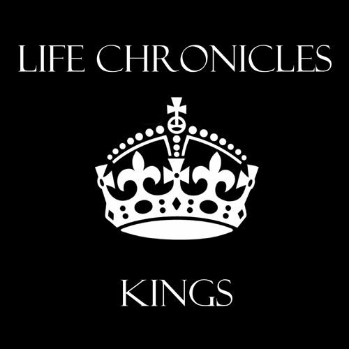 Kings - Life Chronicles