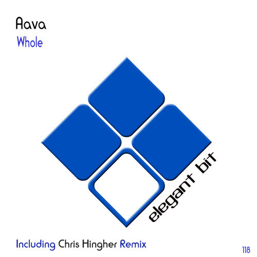 Aava - Whole (Chris Hingher Remix)