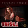 Katarina Grujic - Greska
