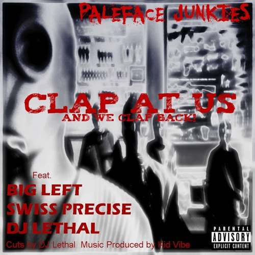 Clap At Us! (ft. Big Left, Swiss Precise, & DJ Lethal)