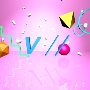 Like I Like It by Vantage