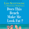 """I'm Not My Type"" - Francesca Serritella - Does This Beach Make Me Look Fat?"