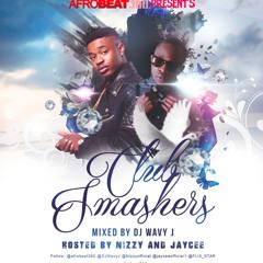 Afrobeat360 Club Smashers mix by @DJWavyJ Hosted by Nizzy & Jaycee