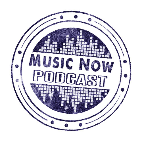 Music Now Podcast Episode #2