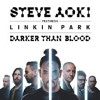 Steve Aoki ft Linkin Park - Darker Than Blood (Rob Reng Remix)