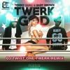 Tommy Gunz & Baby Brown - Twerk God (DJ Twist One Twerk Remix)