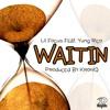 Lil Focus Ft Yung Rico - Waitin