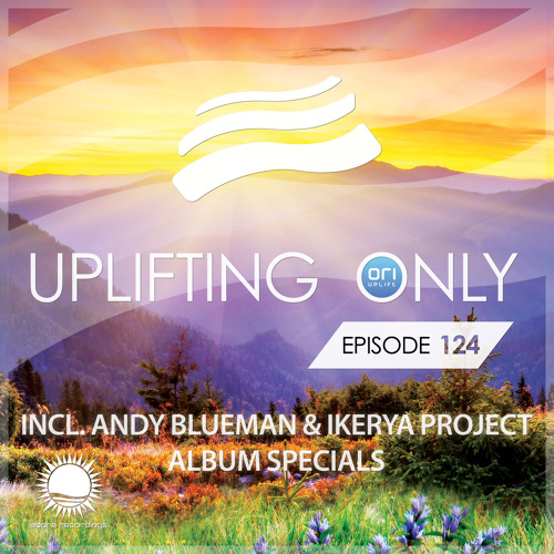 Uplifting Only 124 [with talking removed] (June 25, 2015)
