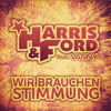 Harris & Ford - Wir Brauchen Stimmung (Dawson & Creek Remix Edit)