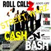 ROLL CALL TO STREET WARZ -CASH-N-BASH FEAT ADOT-UPT AKA WILLIE HAZE