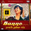 Banno (Pratik Gaikar Mix)
