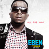 Eben Ft Lord E - All The Way