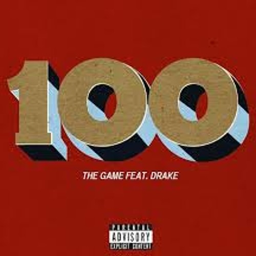 The Game Ft. Drake - 100(Explicit)