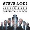 Steve Aoki & Linkin Park - Darker Than Blood (Kosinus & The Dual Personality Remix)