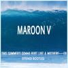 Maroon5: This Summer (Effendi Bootleg)