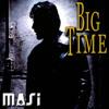MASI - BIG TIME [320 Kbps MP3] -- FREE DOWNLOAD