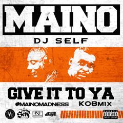 Maino : Give It To Ya  KOBmix