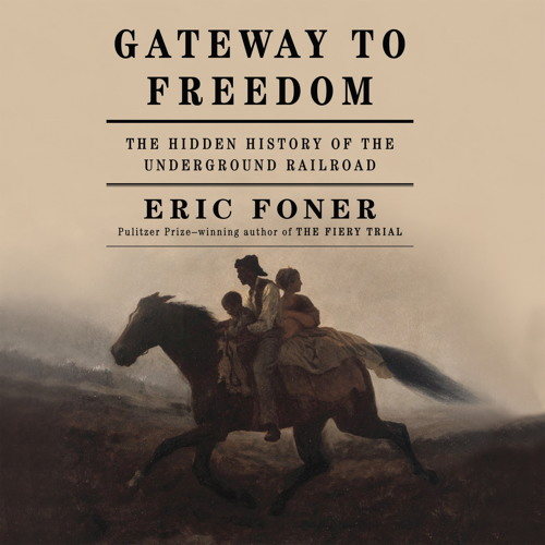 GATEWAY TO FREEDOM By Eric Foner, Read By JD Jackson