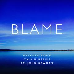 Calvin Harris & John Newman - Blame - Guiville Remix