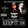 Keep It 100 (explicit) GOLD featuring Jordan Meyer