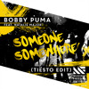Bobby Puma - Someone Somewhere (Tiësto Edit) [OUT NOW]