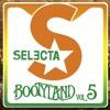 SELECTA - BOOTYLAND - VOL.5 (MEGAMIX)