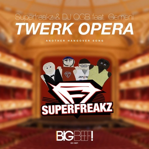 Superfreakz & Dj OGB ft. Gemeni & Slice N Dice - Twerk Opera (Original Mix)