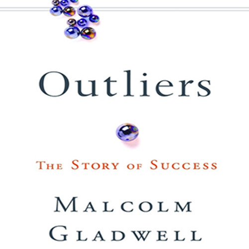 Outliers by Malcolm Gladwell, Read by the Author - Audiobook Excerpt