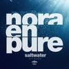 Nora En Pure - Saltwater (2015 Radio Rework)