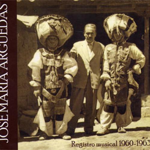 José María Arguedas. Registro musical 1960 - 1963 (Disco 1)