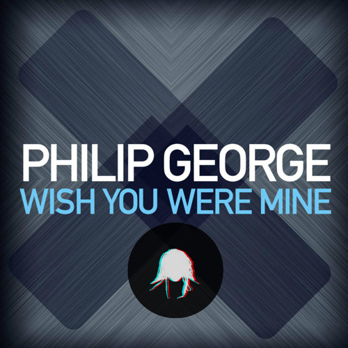 Philip George - Wish You Were Mine (Chelsea VanCarter Remix)[FREE DOWNLOAD]