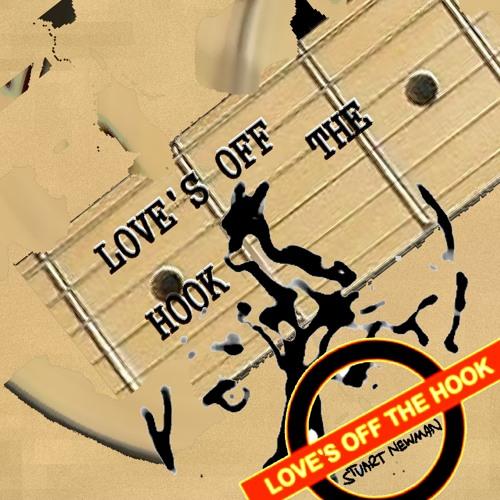 Love's Off the Hook - STUART NEWMAN
