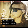 Download Lagu Make It Burn Dem - Skrillex & Damian Marley (Indwo Remix) mp3 (7.34 MB)