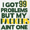 99 Problems But My Local Own Team Ain't One By Brian Schaar